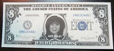 Monica Lewinsky Eight Dollar Bill - Funny Money - Fake - Very Crisp