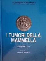 I tumori della mammellaBattelli tullioadria medica Veronesi umberto medicina