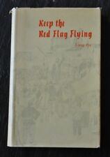 Keep the Red Flag Flying, by Liang Pin. FIrst English Edition. 1961.