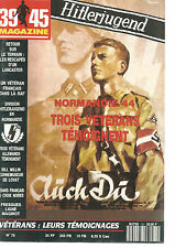 39-45 N°75 NORMANDIE 44 3 VETERANS TEMOIGNENT / DIVISION HITLERJUGEND /L.MAGINOT