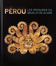 Pérou Les Royaumes du Soleil et de la Lune Five Continents Editions 2013