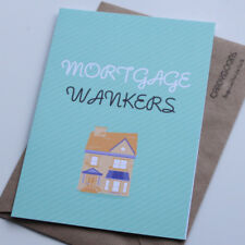 Mortgage Wankers, Funny Card, Humour, New Home, New House, Moving House, Rude