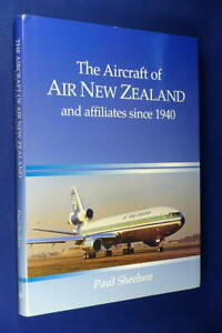 THE AIRCRAFT OF AIR NEW ZEALAND Paul Sheehan AND AFFILIATES SINCE 1940 Aviation