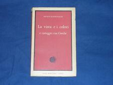 Schopenhauer La Vista e i Colori e carteggio con Goethe Boringhieri