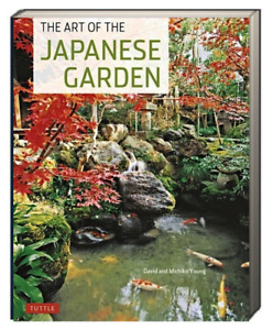 The Art of the Japanese Garden by Michiko Young and David Young (Paperback)
