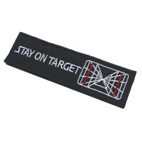 STAY ON TARGET Embroidered Military Tactical Hook Loop Patch Badge