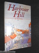Signed: Harbour Hill; A Novel by Judy Turner - 1991-1st (Alan Hunter's Copy) HB