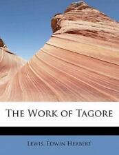 The Work of Tagore by Lewis Herbert (2011, Paperback)