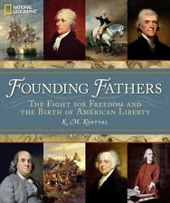 Founding Fathers : The Fight for Freedom and the Birth of American Liberty...