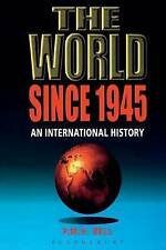 THE WORLD SINCE 1945: AN INTERNATIONAL HISTORY., Bell, P. M. H., Used; Very Good