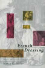 French Dressing: Women, Men, and Fiction in the Ancien Regime [Paperback] [Dec..