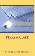 When Ordinary Is No Longer Enough : What It Means to Be No-Longer-Common by...