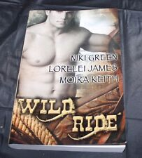 Wild Ride Niki Green, Lorelei James, Moira Keith