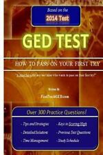 GED Test How to Pass on Your First Try! by FastTrackGED.com (2014, Paperback)
