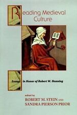 Reading Medieval Culture: Essays In Honor Of Robert W Hanning: By Stein, Robe...
