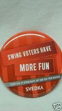 """SVEDKA VODKA - """"SWING VOTERS HAVE MORE FUN"""" - POLITICAL SATIRE PROMO PIN *NEW*"""