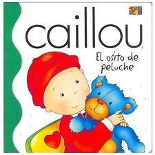 Caillou: El osito de peluche / Caillou: The Teddy bear-ExLibrary