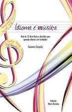 Idioma E Musica: Mais de 70 Dicas Faceis E Divertidas Para Aprender Idiomas Com