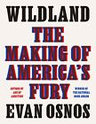 Wildland: The Making of America's Fury by Evan Osnos