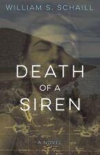 Death of a Siren : A Novel by William S. Schaill