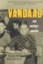 VANDAAG (EEN OORLOGSNOVELLE) - Pauline Micheels