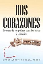 DOS Corazones: Poemas de Los Padres Para Las Ninas y Los Ninos (Paperback or Sof