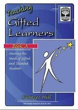 Teaching Gifted Learners: Meeting the Needs of Gifted and Talented Children