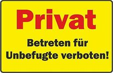 wetterfestes PVC-Schild: Privat Betreten für unbefugte verboten!