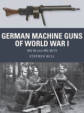 GERMAN MACHINE GUNS OF WORLD WAR I - BULL, STEPHEN - NEW PAPERBACK BOOK