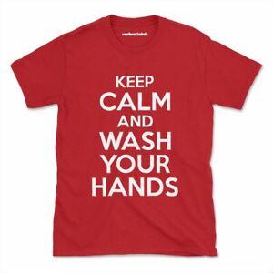 Keep Calm Wash Hands Tshirt COVID Funny Quarantine Mens Womens