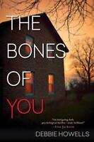 The Bones of You by Debbie Howells - Hardcover BRAND NEW Mystery Suspense