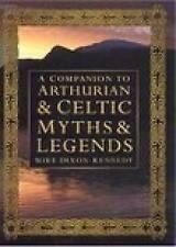 (Good)-Companion to Arthurian and Celtic Myths and Legend (Hardcover)-Dixon-Kenn