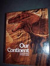 Our Continent A Natural History of North America 1st ed