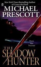 The Shadow Hunter - Michael Prescott (Paperback)