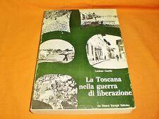 luciano casella la toscana nella guerra di liberazione con sovracoperta 1972
