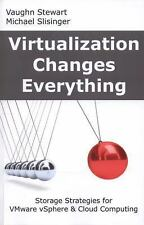 Virtualization Changes Everything : Storage Strategies for VMware VSphere and...