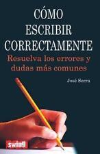 Como escribir correctamente: Resuelva los errores y dudas mas comunes (Spanish