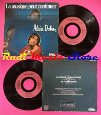 LP 45 7'' ALAIN DUBAR La musique peut continuer En toute intimite no cd mc dvd