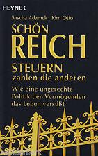 *- Schön REICH - STEUERN zahlen die ANDEREN - Sascha ADAMEK/Kim OTTO  tb (2010)