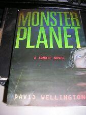 Monster Planet : A Zombie Novel by David Wellington (2007, Paperback)