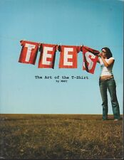 TEES THE ART OF THE T-SHIRT MAKI LAURENCE KING 2009 PB