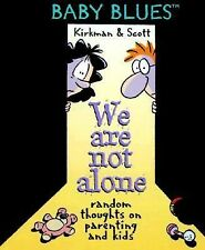Kirkman  We Are Not Alone - A Baby Blues Book  US HCDJ 1st/1st NF