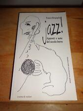 """BERGOGLIO """"JAZZ!"""" APPUNTI E NOTE DEL SECOLO BREVE - COSTA&NOLAN 2008"""
