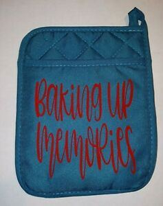 Pot Holders ~ Oven Mitts with Sayings ~ Baking Up Memories ~ Teal & Red