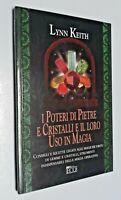 Ipoteri di pietre e cristalli e il loro uso in magia / Lynn Keith