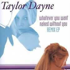 New: Dayne, Taylor: Whatever You Want: Naked Without You EP Audio CD