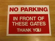 """NO PARKING IN FRONT OF THESE GATES""  rigid plastic warning sign 295mm x210mm"