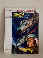 Livre rare bande dessiné Danger dans le ciel  une aventure Tanguy et Laverdure
