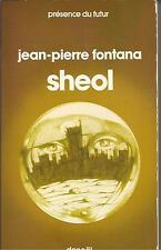 "JEAN PIERRE FONTANA SHEOL    ""PRESENCE DU FUTUR"""