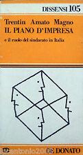 TRENTIN AMATO MAGNO IL PIANO D'IMPRESA E RUOLO SINDACATO IN ITALIA DE DONATO '80